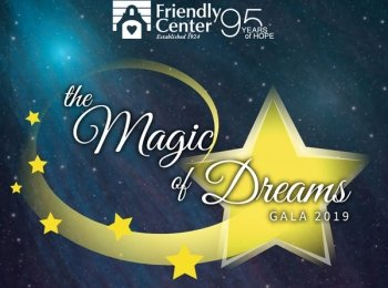 Friendly Center's 2019 Annual Gala: The Magic of Dreams