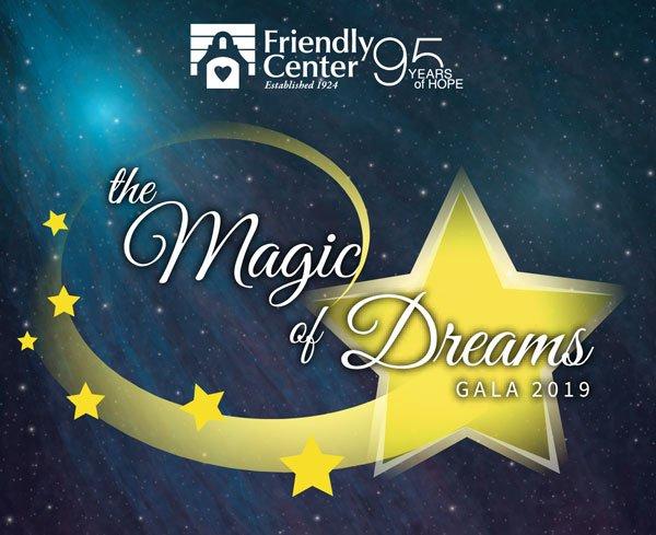 Friendly Center's 2019 Annual Gala: The Magic of Dreams
